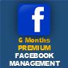 Premium Facebook Management Subscribe for 6 Months - Premium Facebook Management